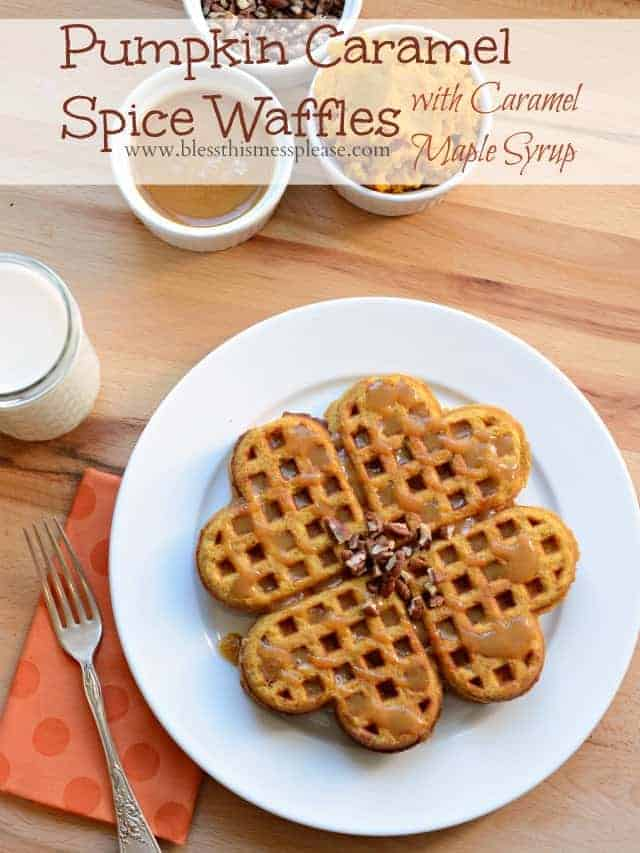 ... Caramel Spice Waffles with Caramel Maple Syrup - Bless This Mess