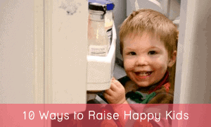 10 Ways to Raise Happy Kids