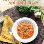 Healthy 30 Minute Alphabet Soup