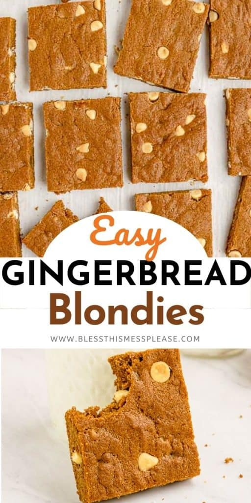 Upper picture of cut blondies the words Easy Gingerbread blondies with the bottom picture showing a pecie of blondies with a bit out of it