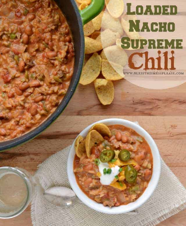 Loaded Nacho Supreme Chili   like eating nachos with a spoon and done in about 30 minutes!