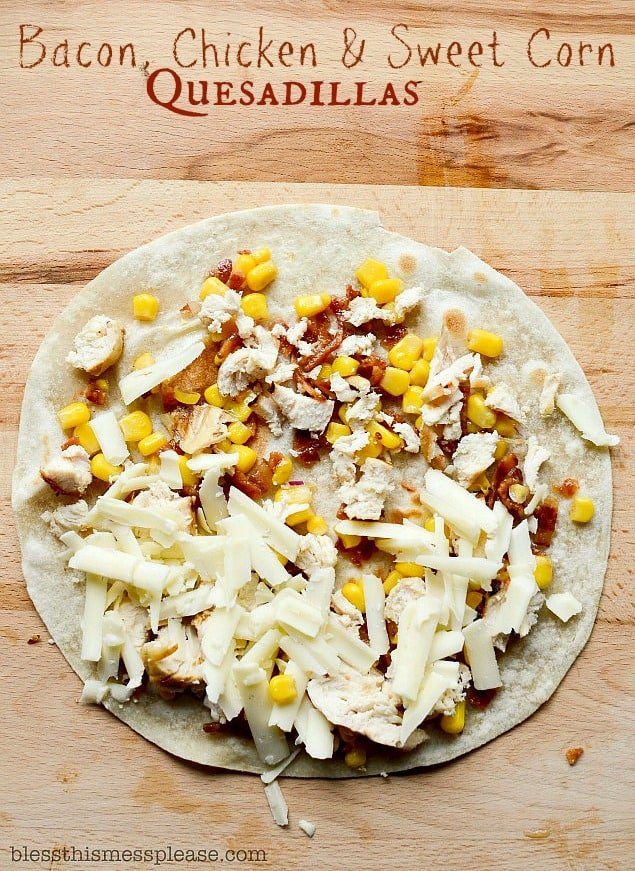 15 minute Meal - Bacon, Chicken, and Sweet Corn Quesadillas