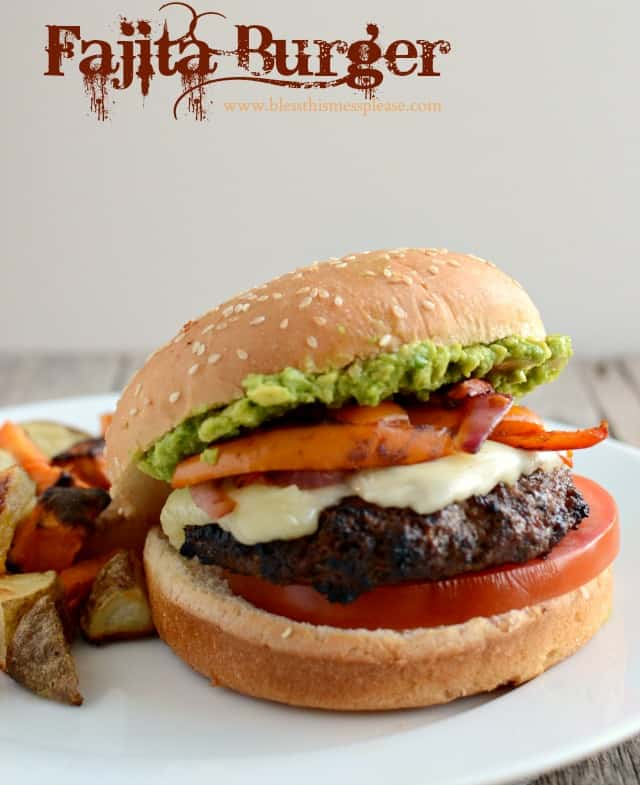 The Ultimate Fajita Burger in honor of #burgerweek - Bless This Mess