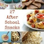 27 Tasty After School Snacks Ideas