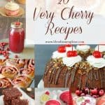 Title Image for 20 Very Cherry Recipes with examples of 9 different cherry foods and beverages