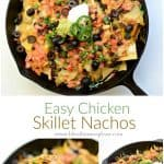 Title Image for Easy Chicken Skillet Nachos and 3 images of a cast-iron skillet of nachos topped with black beans, cheese, tomatoes, scallions, jalapenos, sour cream and guacamole