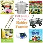 Title Image for Gift Guide for the Hobby Farmer with examples of 8 different homestead and farming themed gifts and books