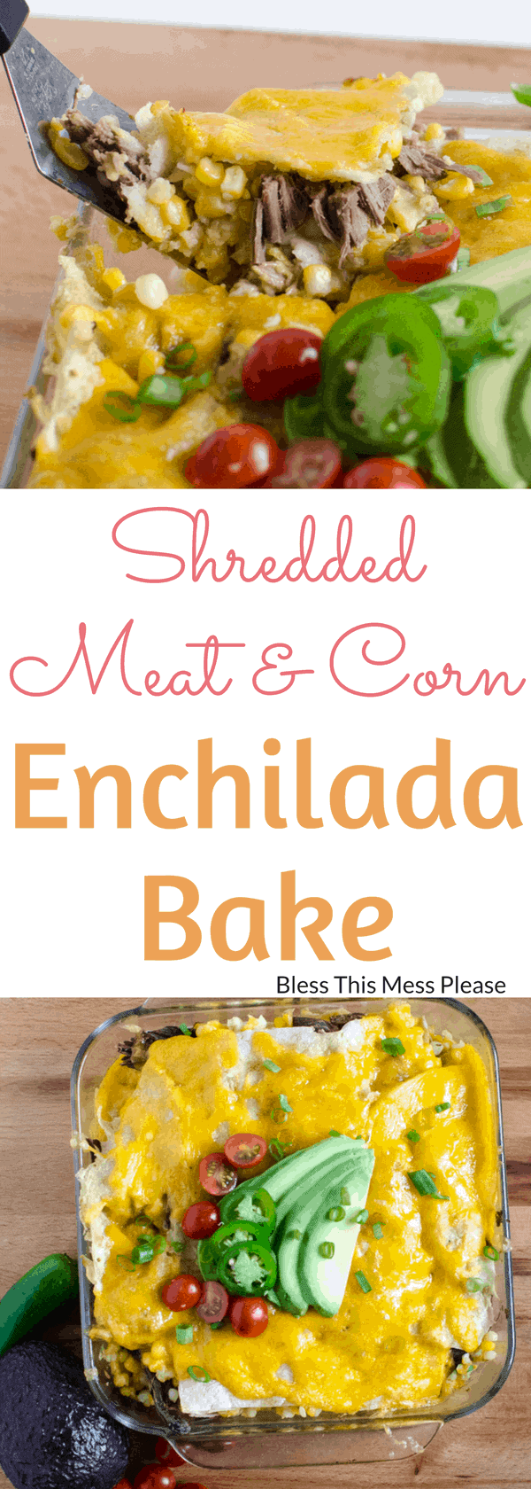 Shredded Meat and Corn Enchilada Bake