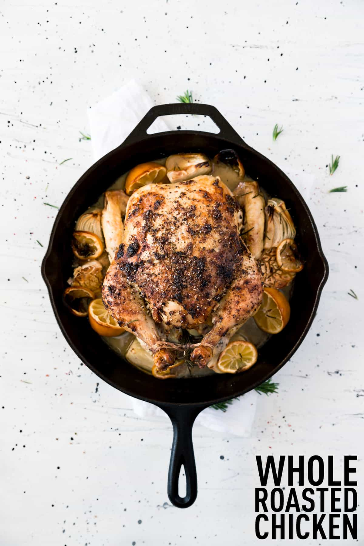 How To Cook A Whole Baked Chicken An Oven Roasted Chicken Recipe