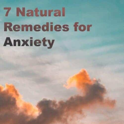 7 Natural Remedies for Anxiety