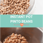 uncooked pinto beans and cooked instant pot pinto beans pin image
