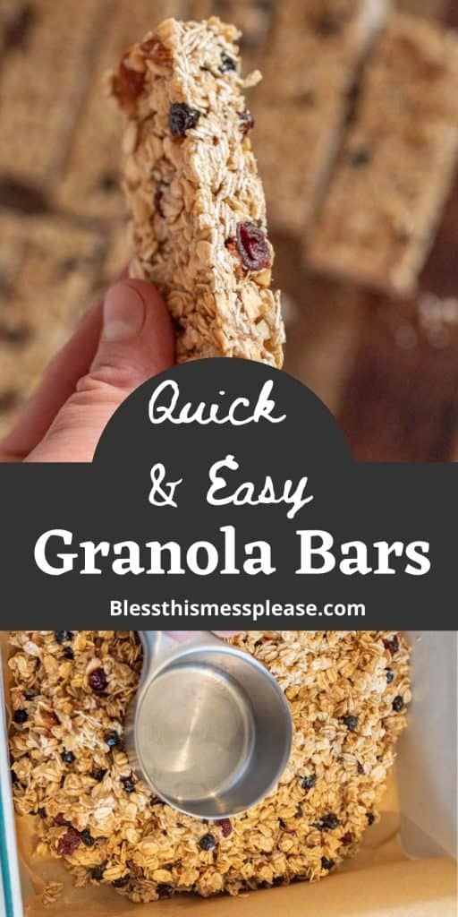 "top picture is of a hand holding a granola bar, bottom picture is a measuring cup spreading out the granola bar mixture into a pan lined with parchment paper, with the words ""quick and easy granola bars"" written in the middle"