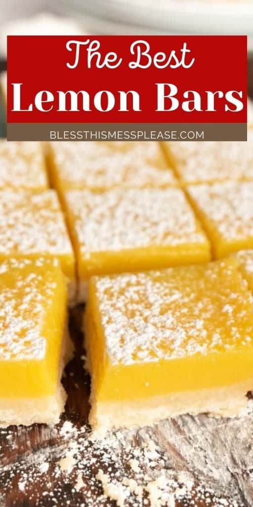 """close up picture of lemon bars with powdered sugar sprinkled on top with the words """"the best lemon bars"""" written on top"""