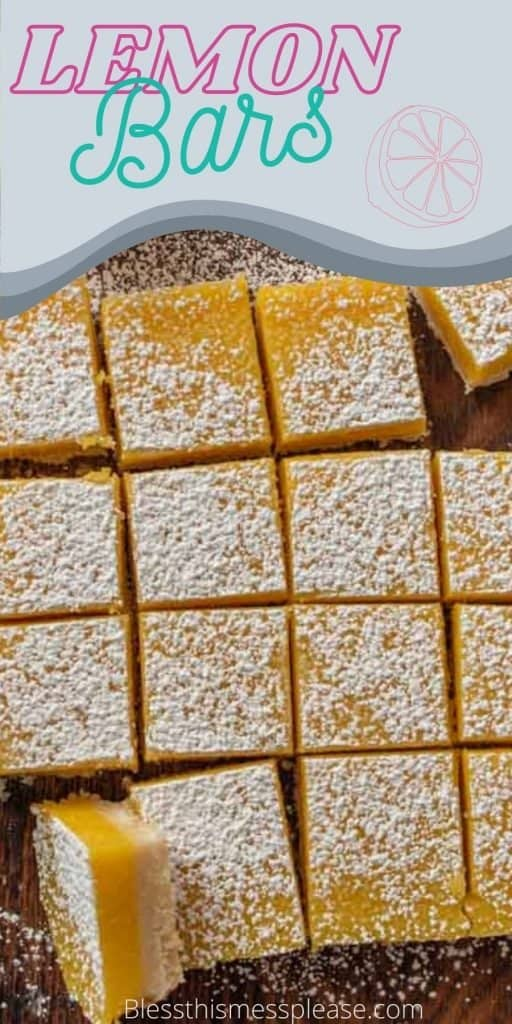 """top view of lemon bars with powdered sugar sprinkled on them and the words """"lemon bars"""" written on the top"""