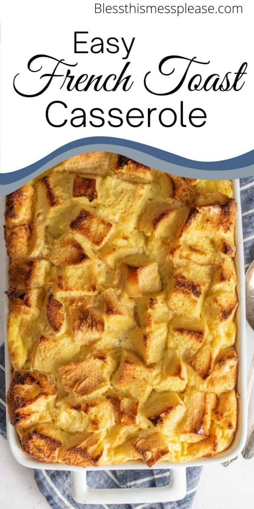 """Top view of French toast casserole in a baking dish with the words """"Easy French toast casserole"""" written on top"""