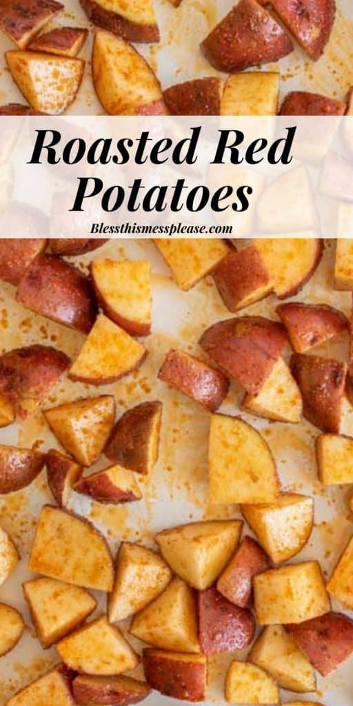 "photo of diced red potatoes on a baking sheet with the words ""roasted red potatoes"" written on the top"