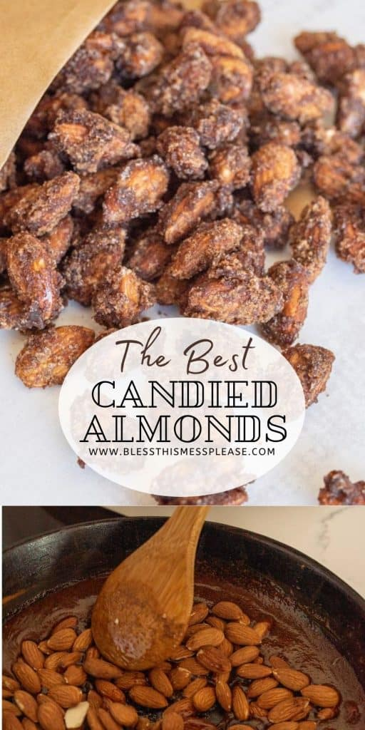 """Top photo of candied almonds spilling out of brown bag, the bottom photo is of almonds being stirred into cinnamon mixture in a pan with the words """"the best candied almonds"""" written in the middle"""