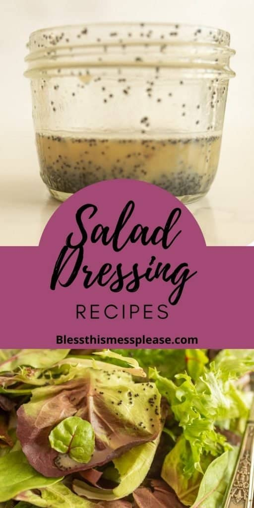 "top photo is of a jar of salad dressing, the words ""salad dressing recipes"" written in the middle, and a photo of leafy greens with the dressing poured over it."