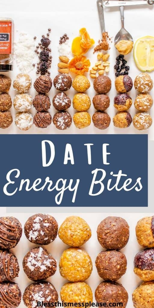 """Top photo is of rows of different types of date energy balls next to ingredients that go in them, bottom photo is of date balls in rows, with the words """"date energy bites"""" written in the middle"""