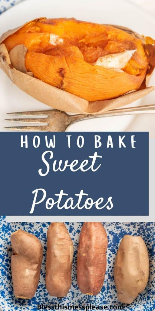 """Top photo is a close up of a baked sweet potato on a plate with a fork next to it, the bottom photo is of sweet potatoes in a baking dish with the words """"how to bake sweet potatoes"""" written in the middle"""