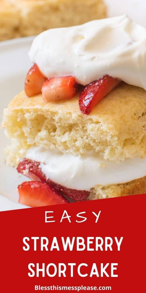 "Strawberry short cake in a bowl with whipped cream and sliced strawberries with the words "" easy strawberry shortcake"" written at the bottom"