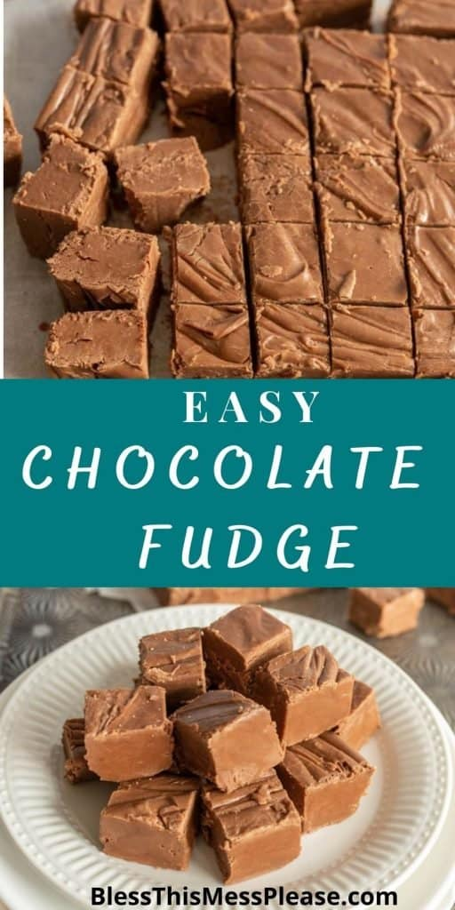 """top picture is of chocolate fudge cut into squares, the bottom picture is of chocolate fudge stacked on a plate, with the words """"easy chocolate fudge"""" written in the middle"""