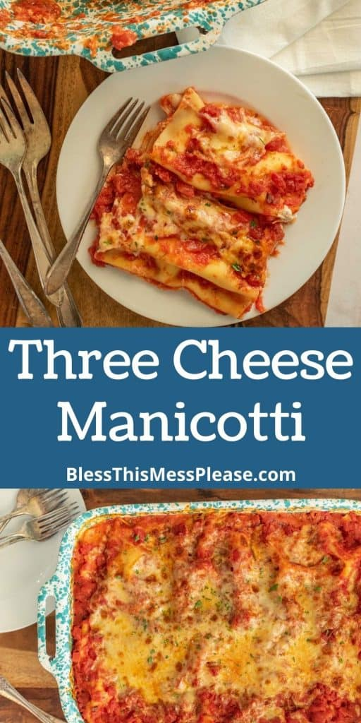 "top picture of the top view of a plate of manicotti, bottom picture is of a baking dish of baked manicotti with the words ""three cheese manicotti"" written in the middle"