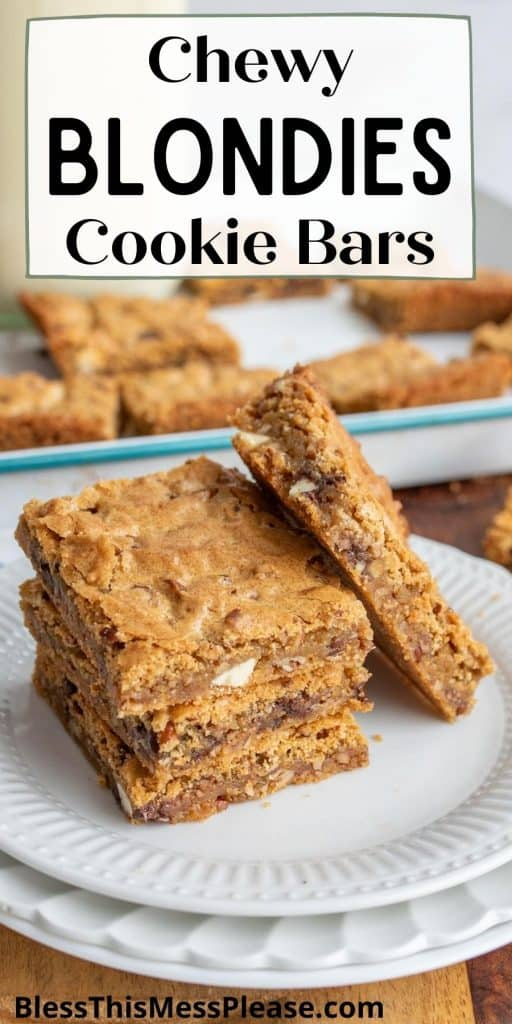 """blondies squares stacked on a plate with the words """"chewy blondies cookie bars"""" written at the top"""