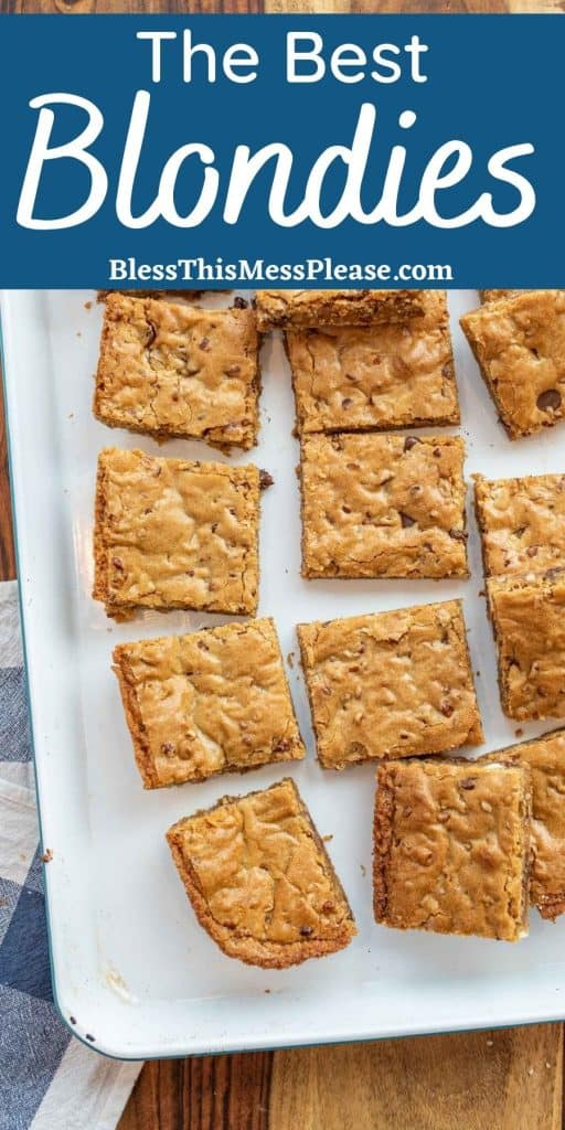 """top view of a pan of blondies cut into squares with the words """"the best blondies"""" written at the top"""
