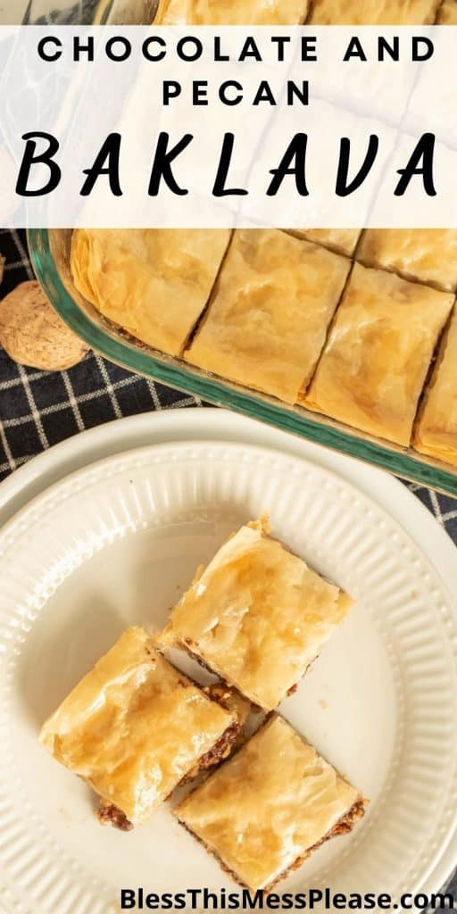"""top view of a plate of baklava with a pan of baklava next to it with the words """"chocolate and pecan baklava"""" written at the top"""