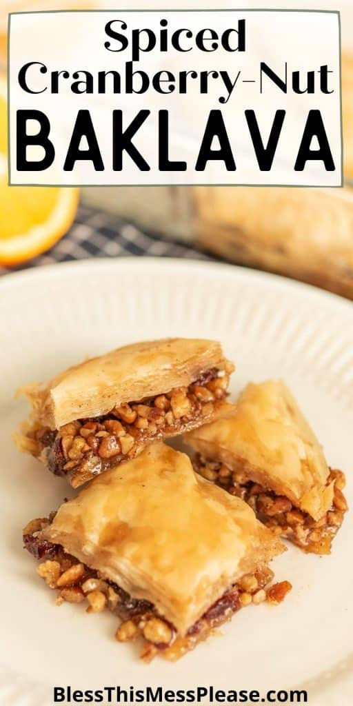 "squares of baklava on a plate with the words ""spiced cranberry-nut baklava"" written at the top"