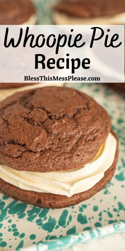"""Close up of a whoopie pie sandwich with the words """"whoopie pie recipe"""" written at the top"""
