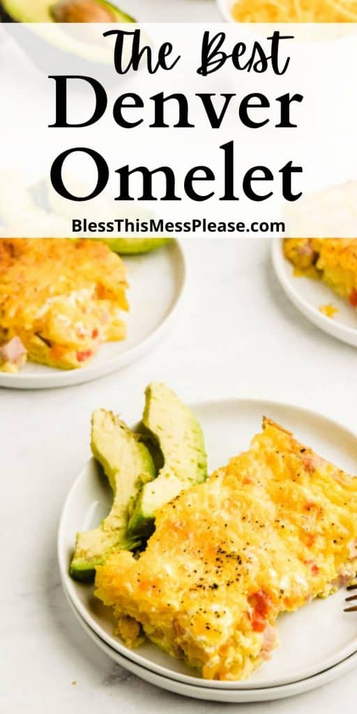 "picture of baked Denver omelet on plates with the words ""The Best Denver Omelet"" written at the top"