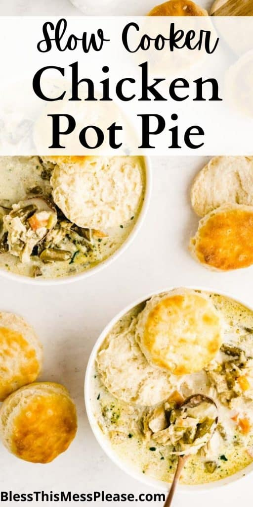 "top view of slower cooker chicken pot pie with biscuits and the words ""slow cooker chicken pot pie"" written at the top"