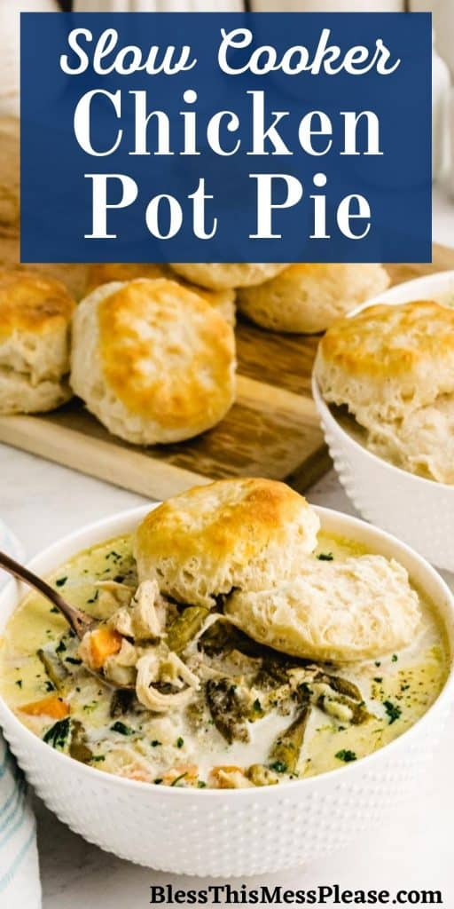 "bowl of chicken pot pie with a biscuit on top and biscuits in the background with the words ""slow cooker chicken pot pie"" written on it"