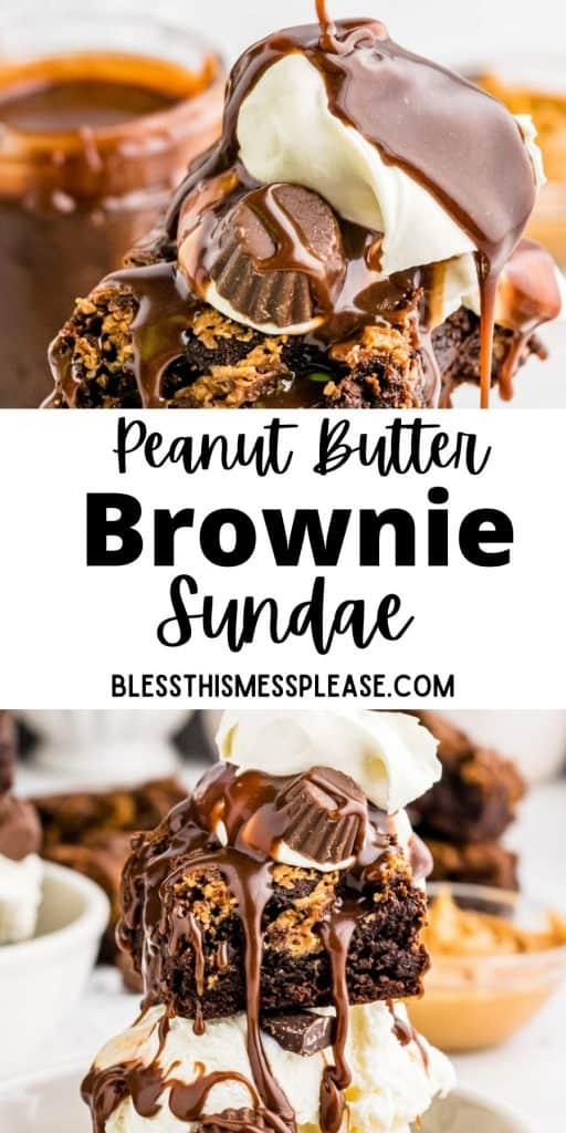 "peanut butter brownie ice cream sundae with hot fudge being drizzled on top, bottom picture is of a peanut butter brownie sundae and the words ""peanut butter brownie sundae"" written in the middle"