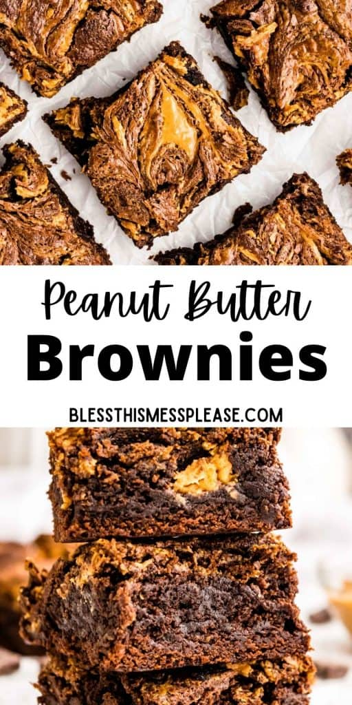 "top picture is of the top view of peanut butter brownie squares, bottom picture is of brownies stacked on top of each other with the words ""peanut butter brownies"" written in the middle"